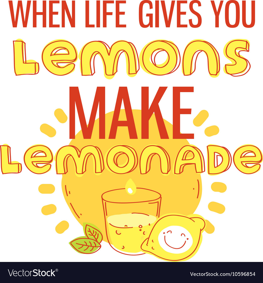When life gives you lemons make lemonade vector image