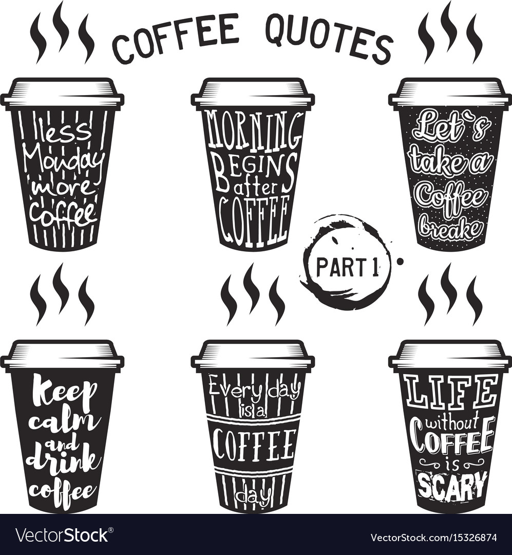 Coffee quotes and sayings typography set