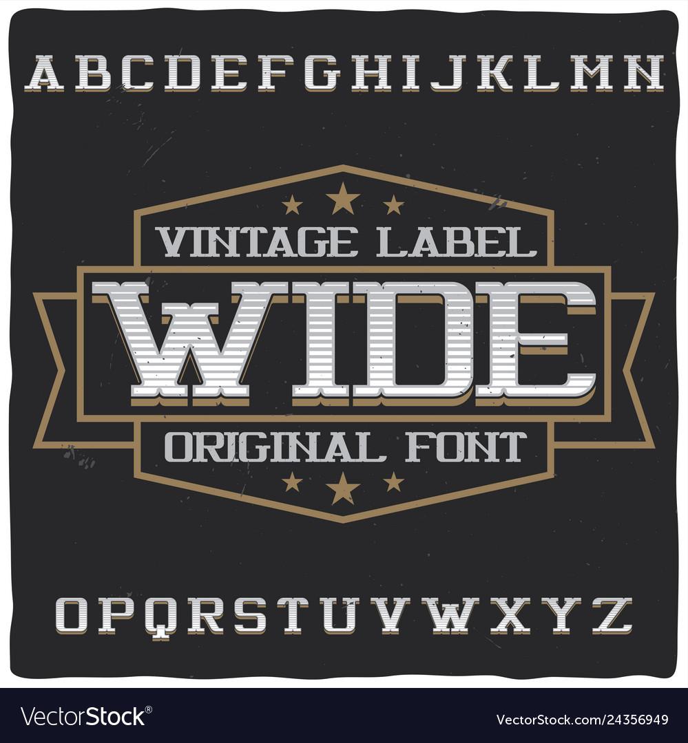 Vintage label typeface named wide