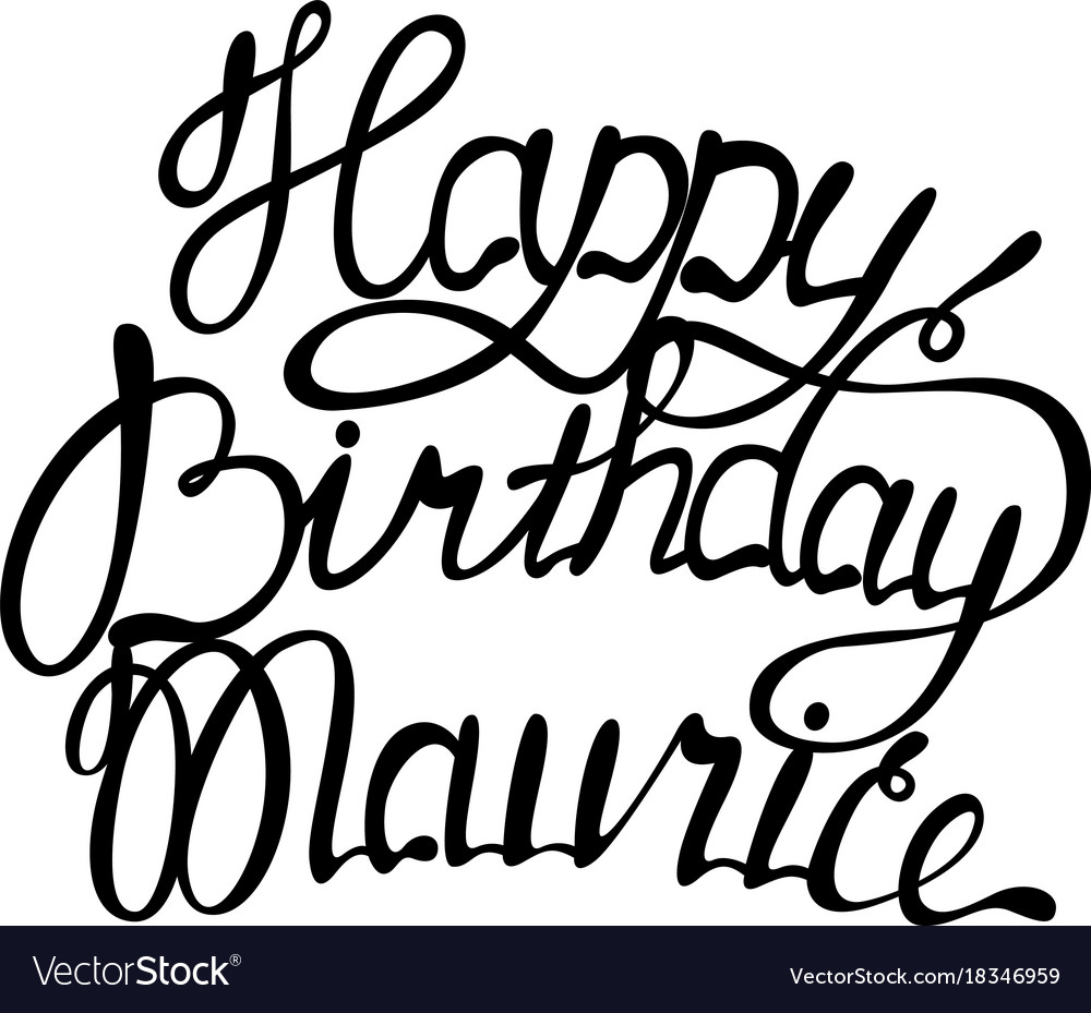 Happy birthday maurice name lettering