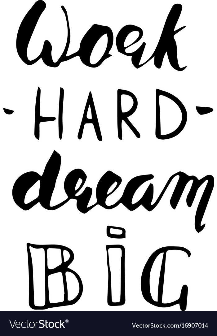 Work Hard Dream Big Lettering Vector Image