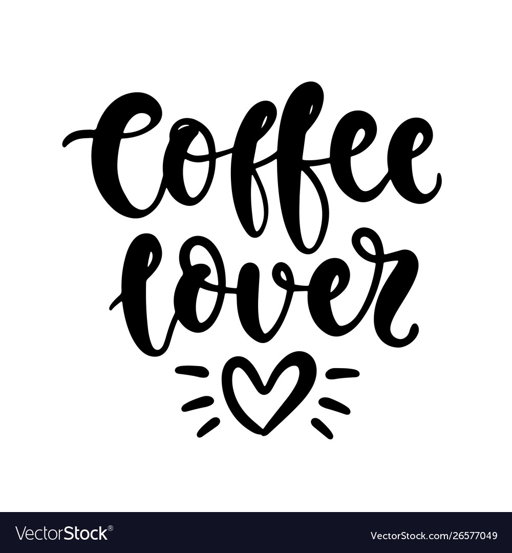 Coffee lover handwritten lettering poster