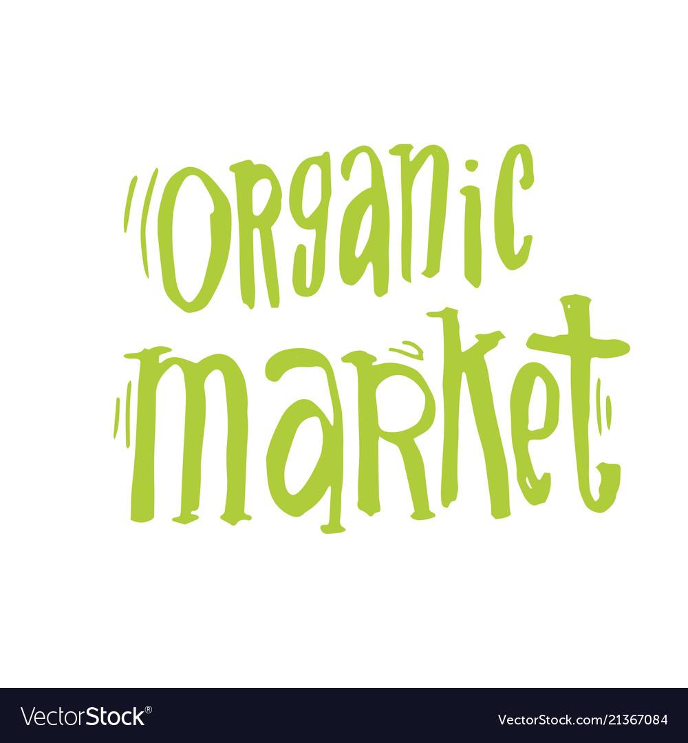 Handdrawn lettering from organic market kit