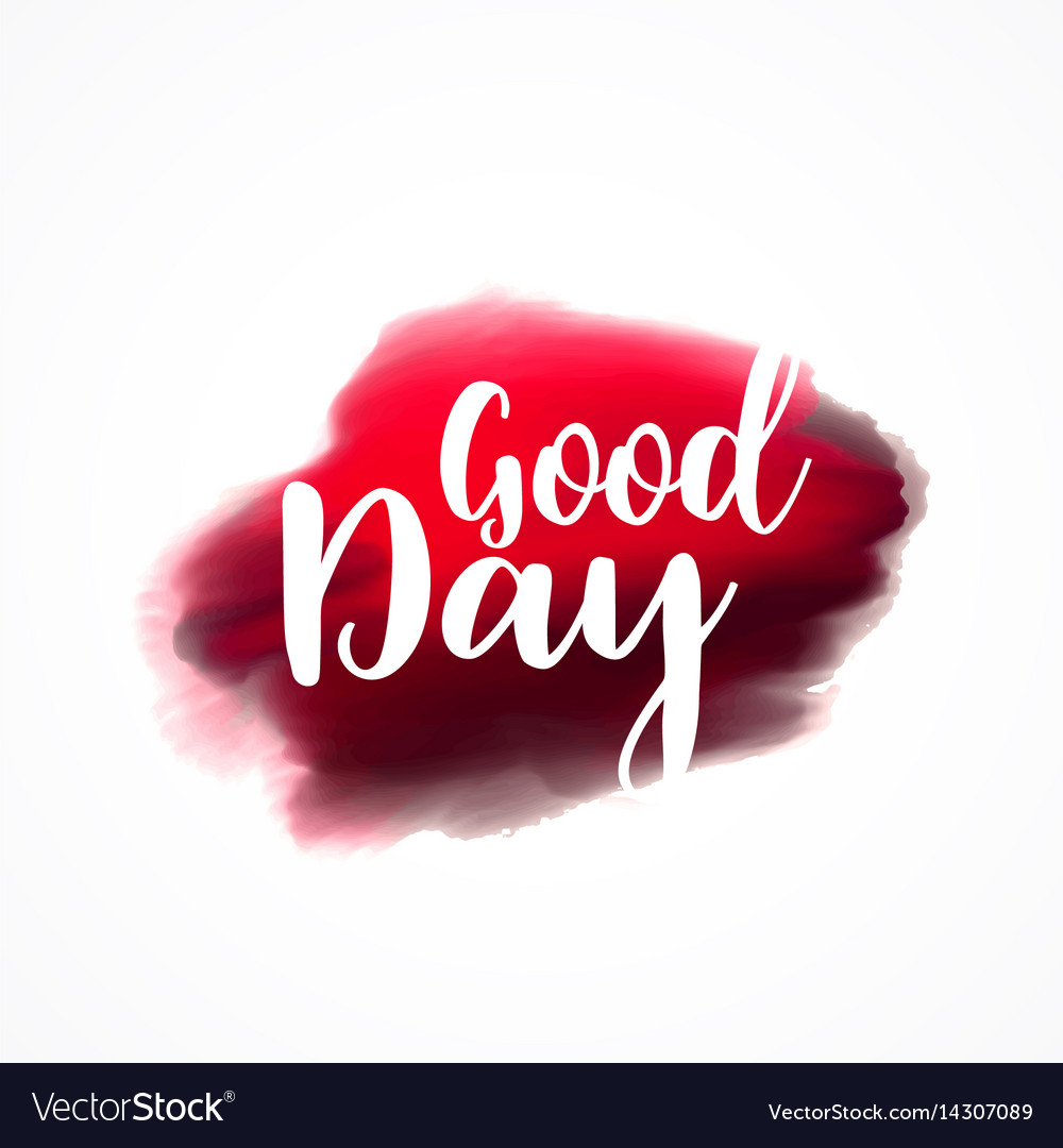 Good day greeting on red plaint stroke background vector image m4hsunfo