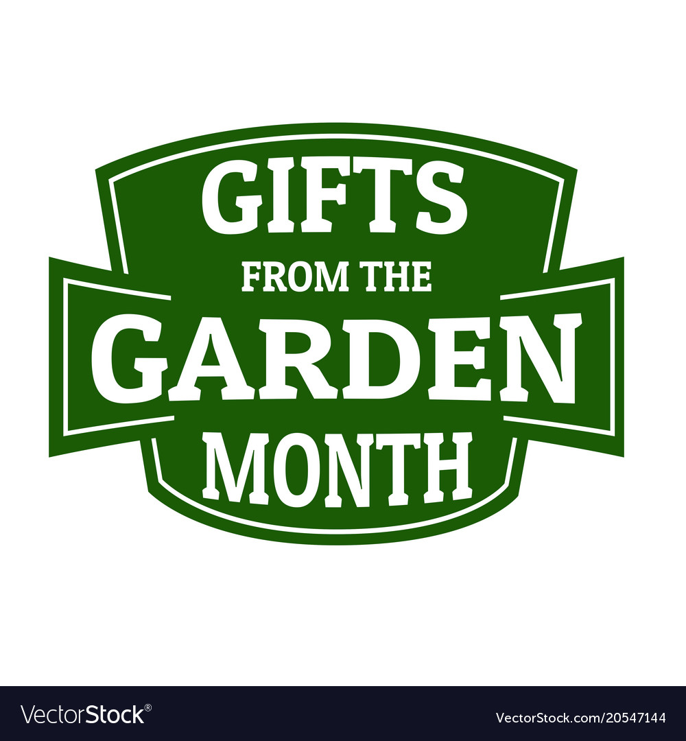 Gifts from the garden month sign or stamp vector image on VectorStock