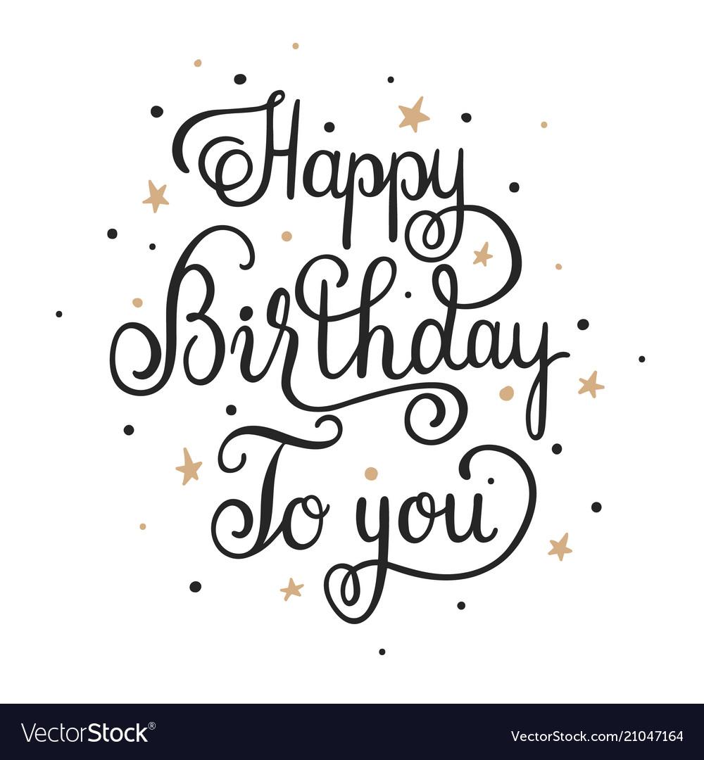 Happy Birthday To You Elegant Handwritten Vector Image