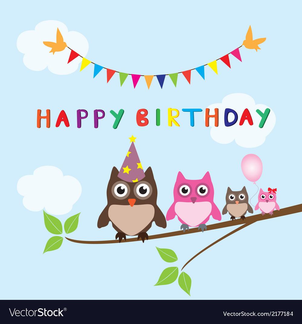 happy birthday owls Owl family happy birthday Royalty Free Vector Image happy birthday owls