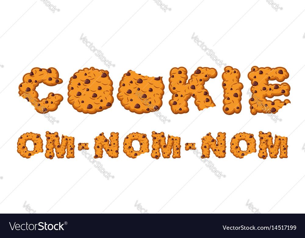 Om nom nom cookie typography letters of biscuit