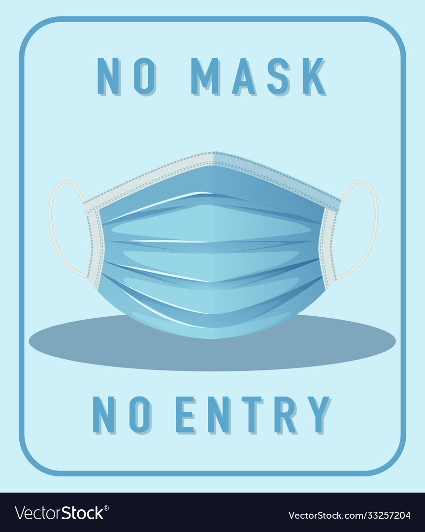 No mask entry warning sign with mask object
