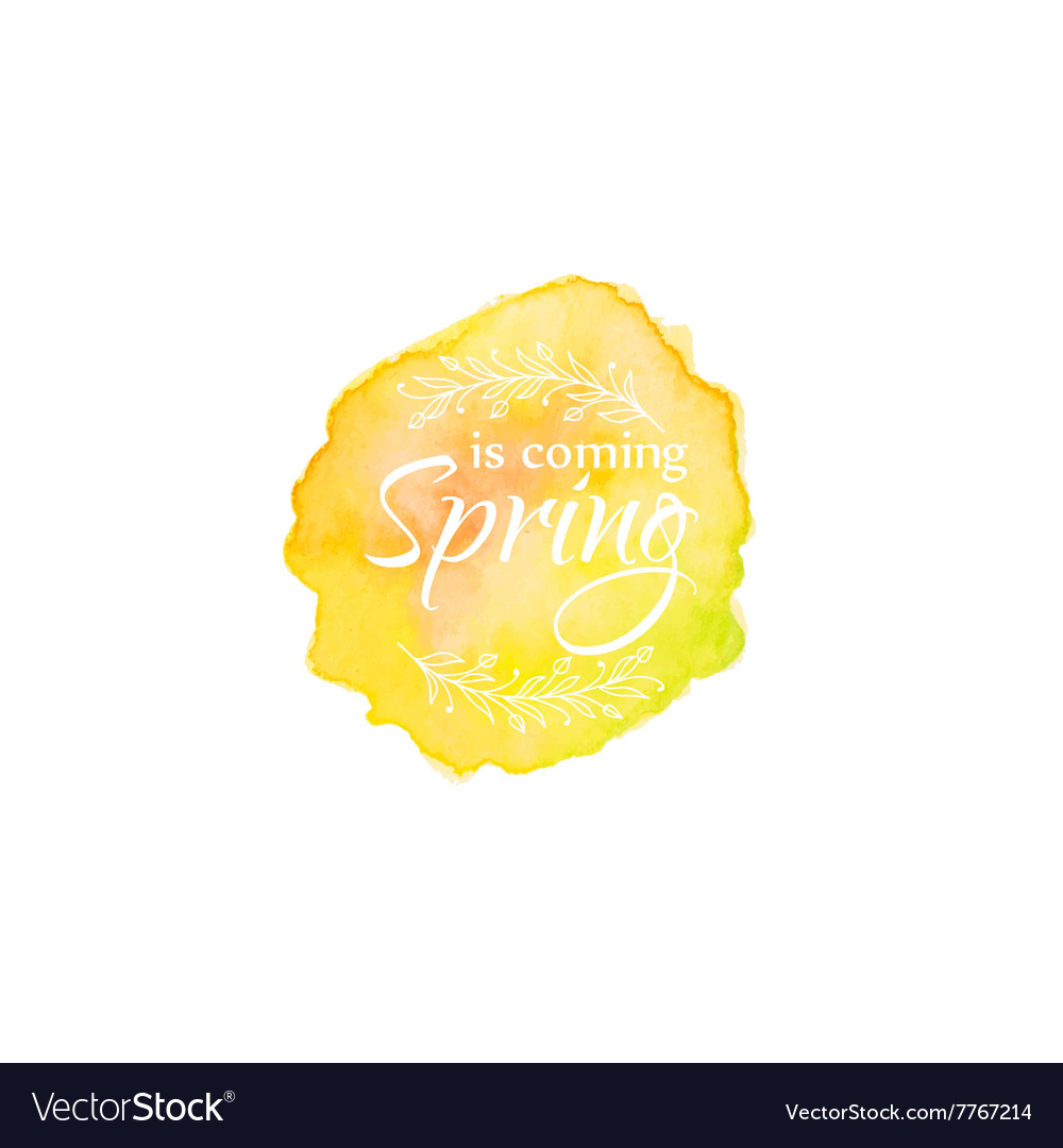 Watercolor blot with text spring coming template vector image