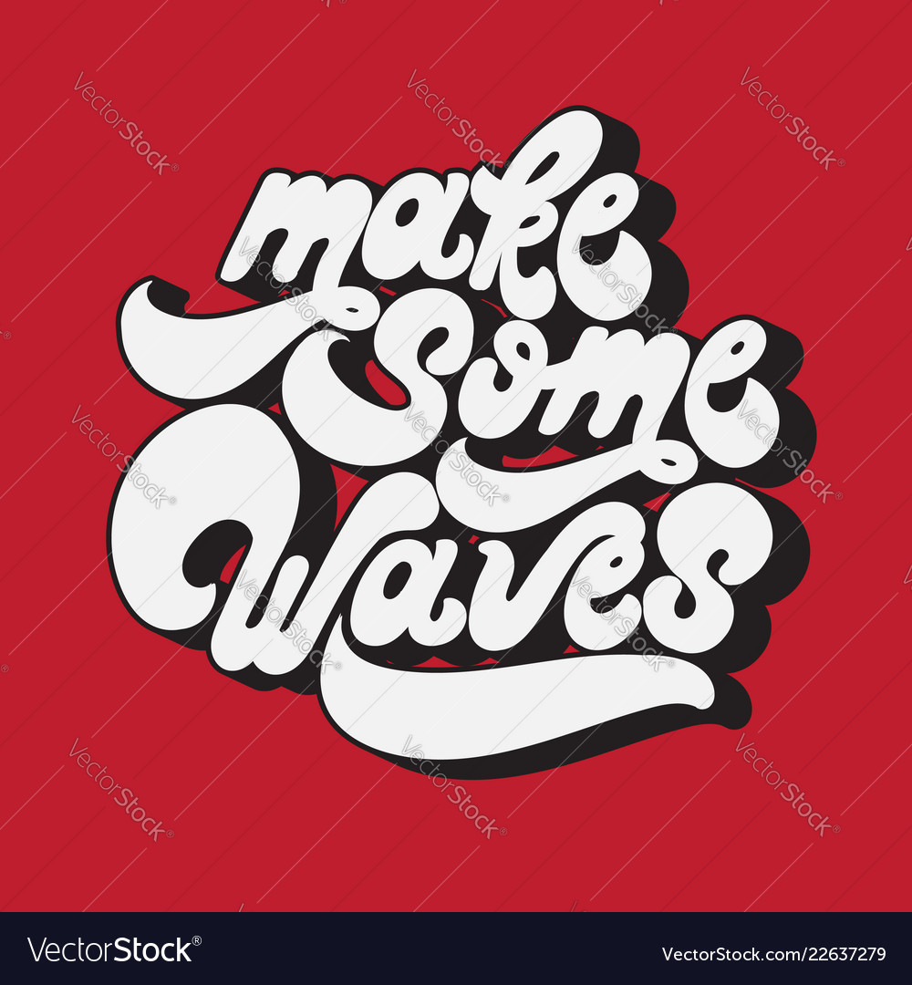 Make some waves handwritten lettering made in 90s
