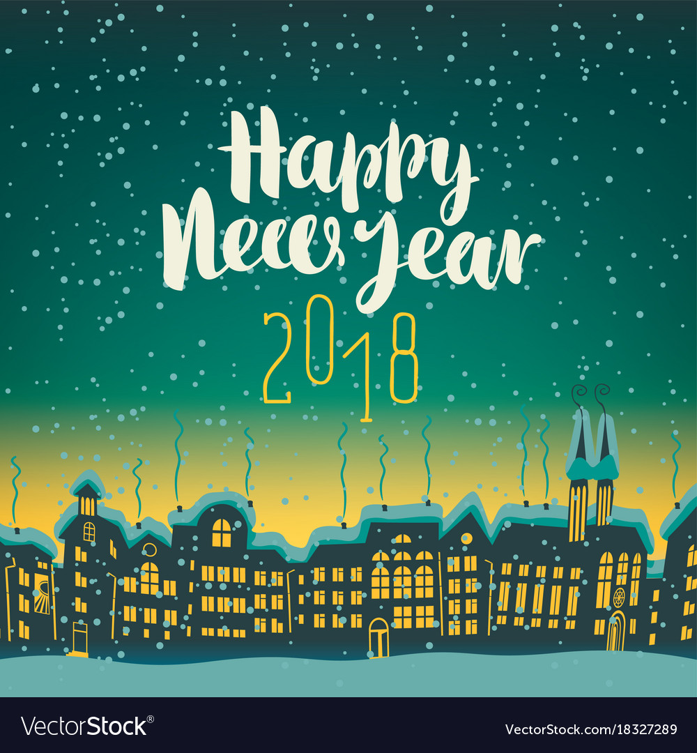happy new year 2018 on a background of night city vector image