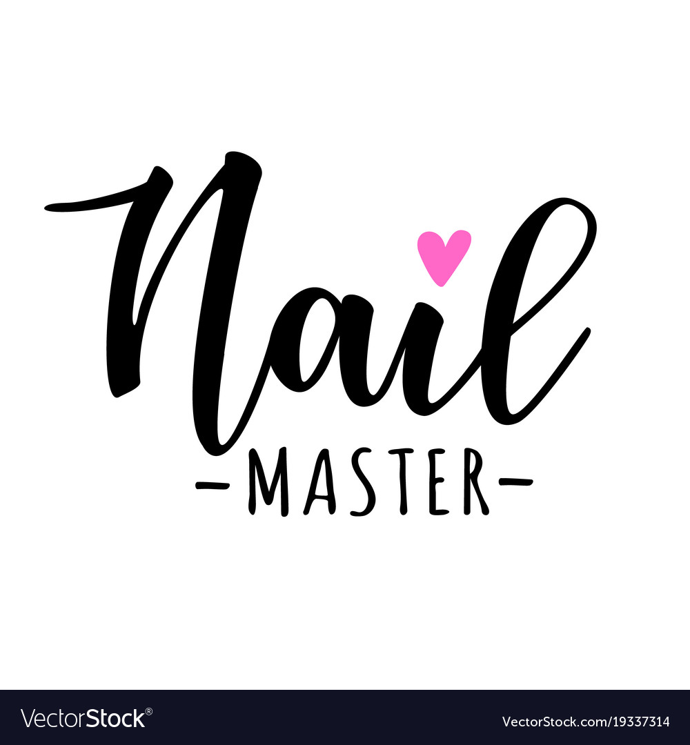 Nail master lettering Royalty Free Vector Image