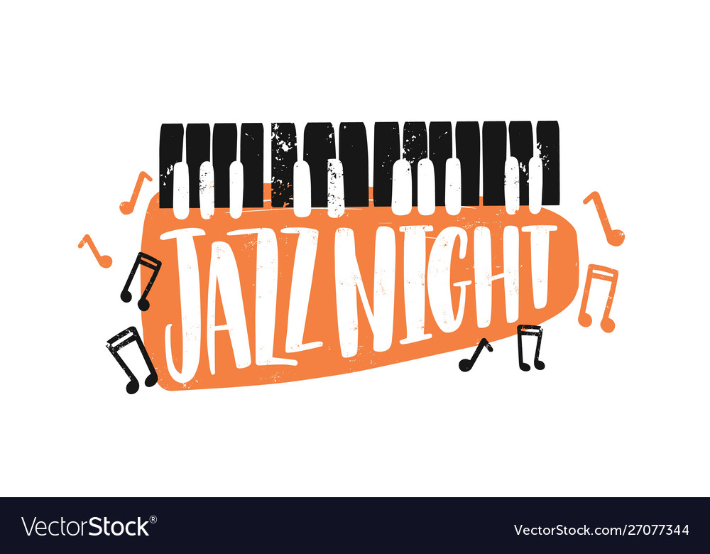Jazz night hand drawn lettering abstract keyboard