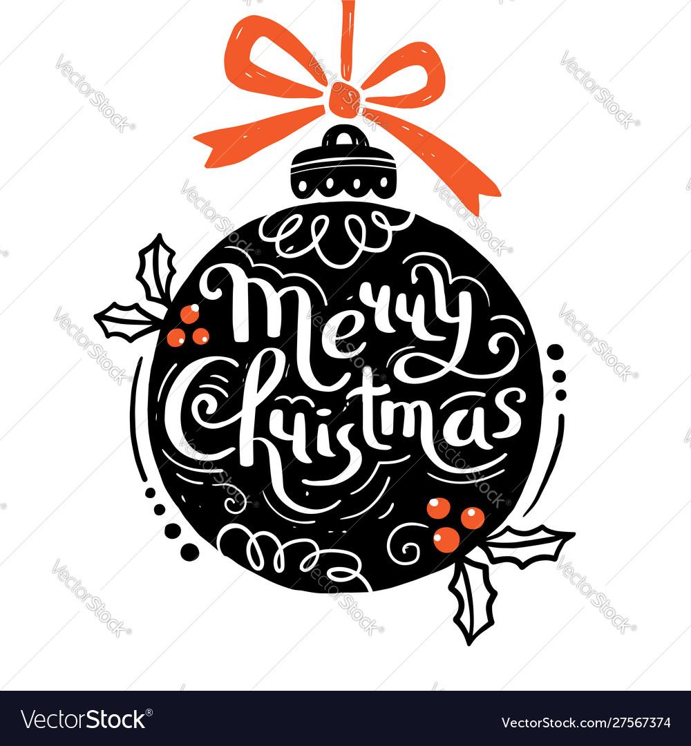 Merry christmas christmas ball and hand drawn