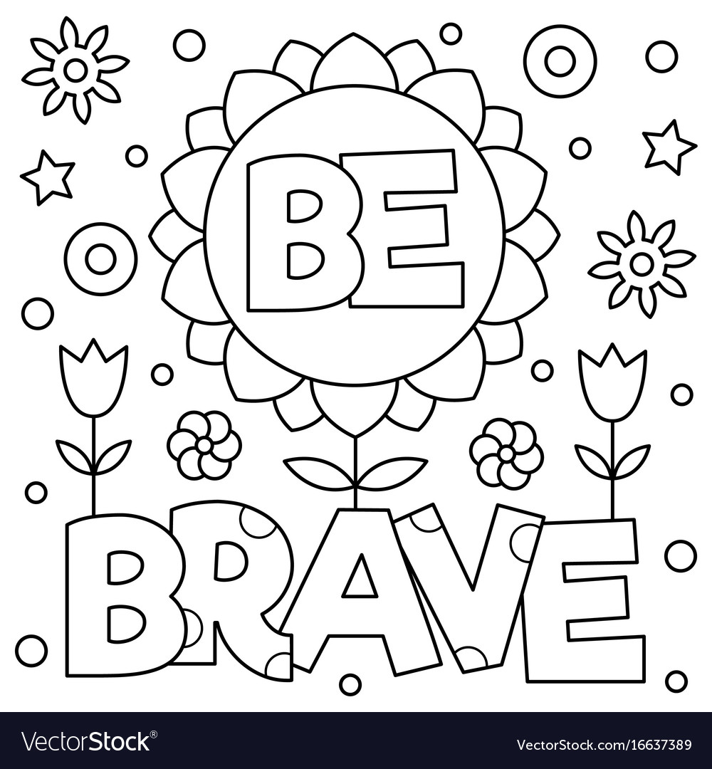 Be brave coloring page Royalty Free Vector Image