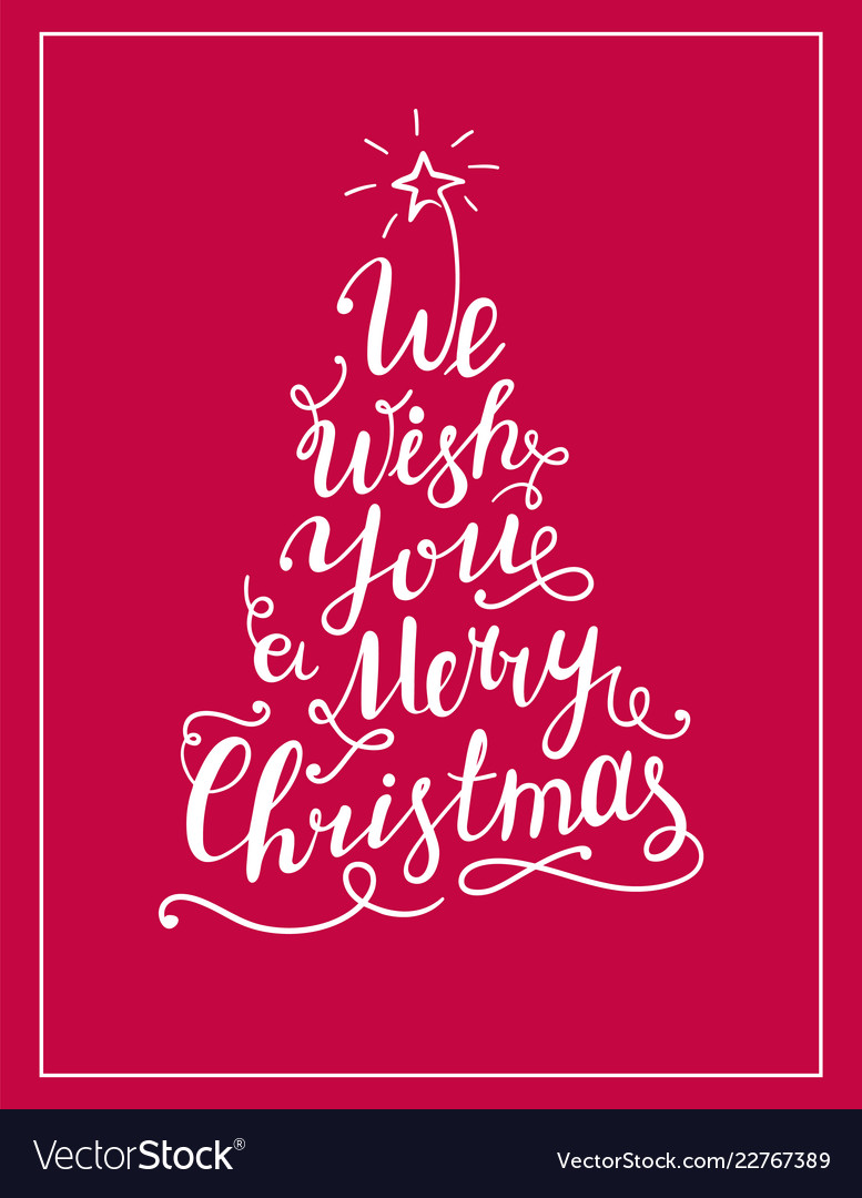 We Wish Ua Merry Christmas.We Wish You A Merry Christmas Lettering Text