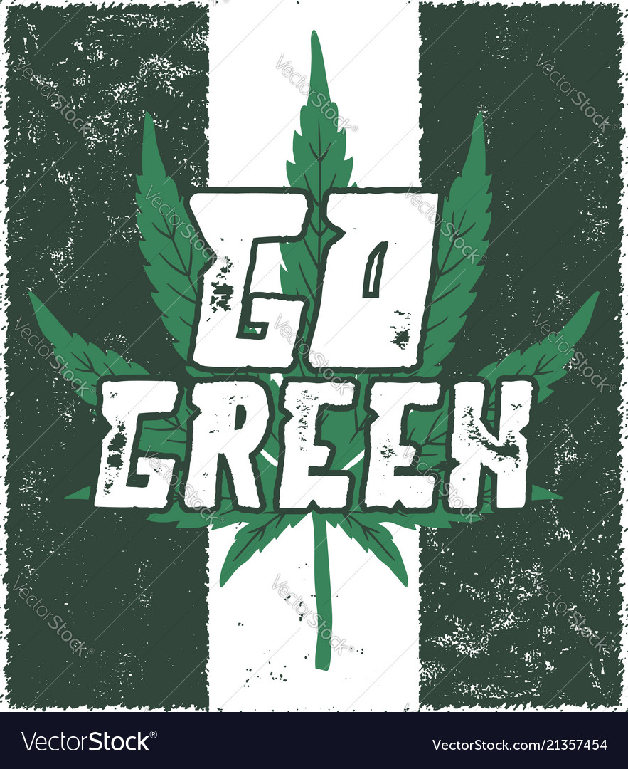 Go green poster canada legalize concept with
