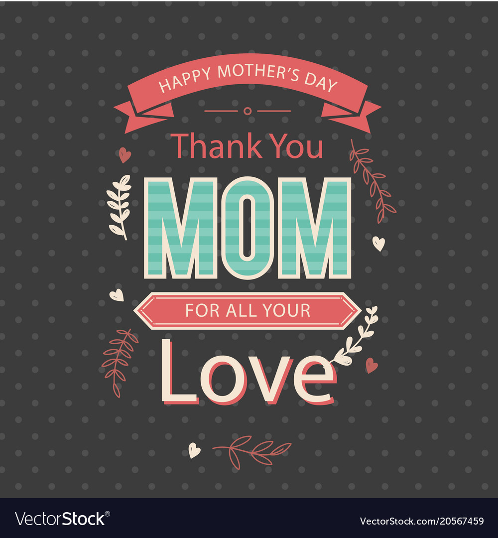 happy mothers day thank you mom for all your love vector image rh vectorstock com als victoria groves elementary als victoria groves elementary