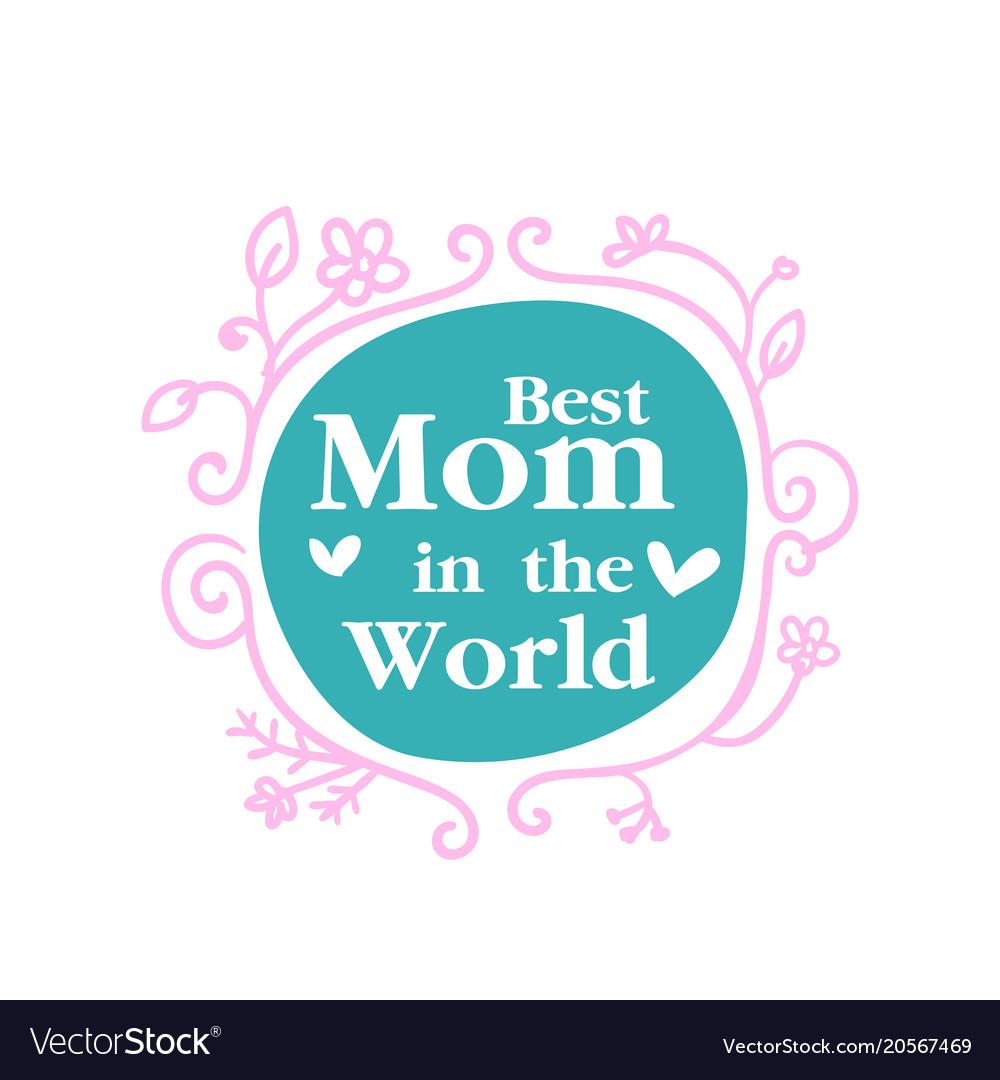 Best Mom In The World Pink Flower Frame Background