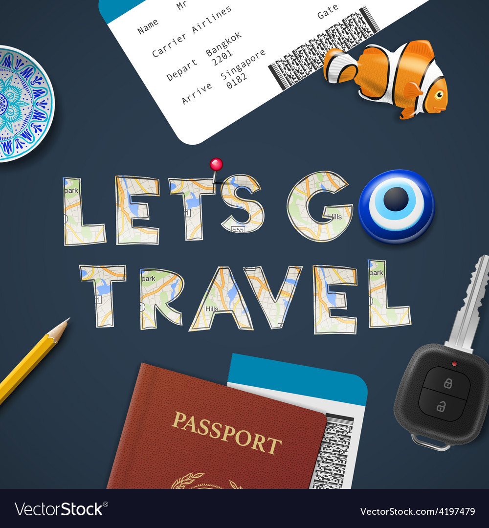 Lets go travel the world Vacations and tourism