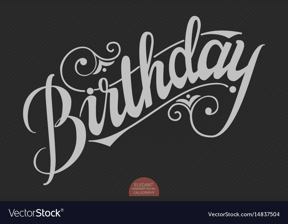 Hand drawn lettering - birthday elegant modern