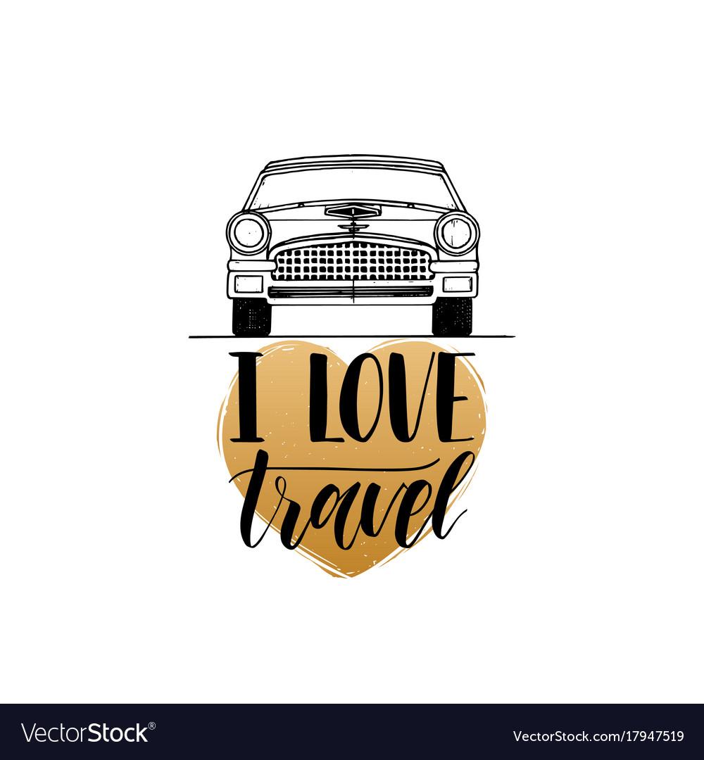 I love travel hand lettering poster travel