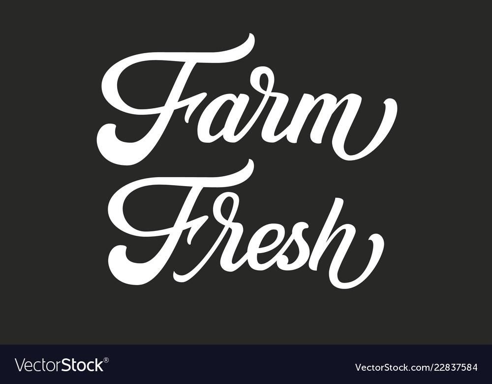Hand drawn lettering farm fresh ink