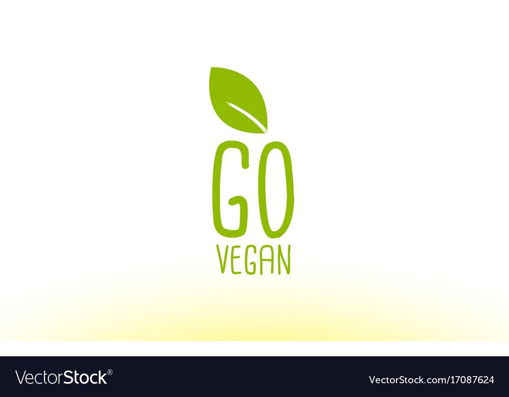 Go vegan green leaf text concept logo icon design