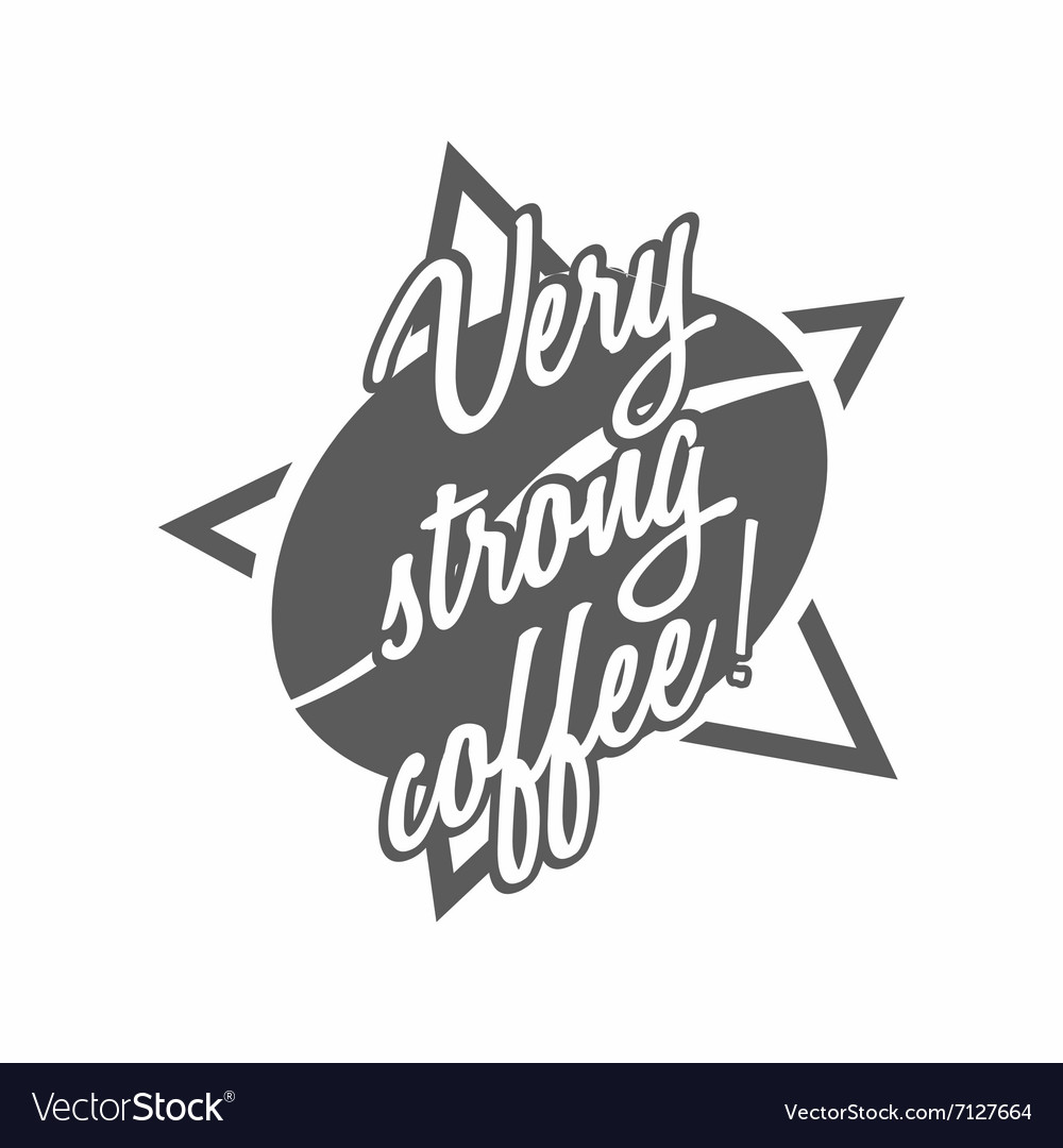 Coffee logo with Very strong coffee title vector image