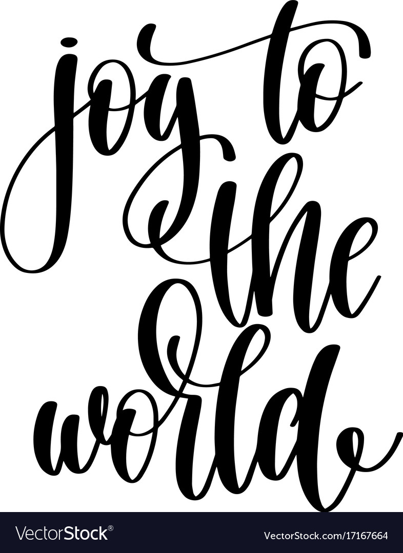 Joy to the world - hand written lettering positive