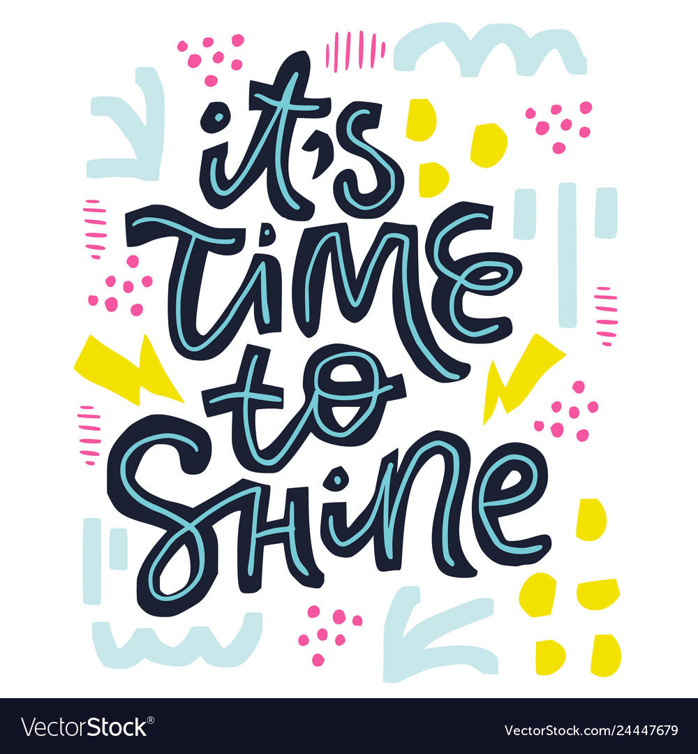Its time to shine calligraphy