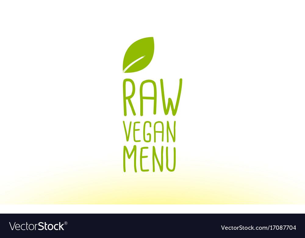 Raw vegan menu green leaf text concept logo icon
