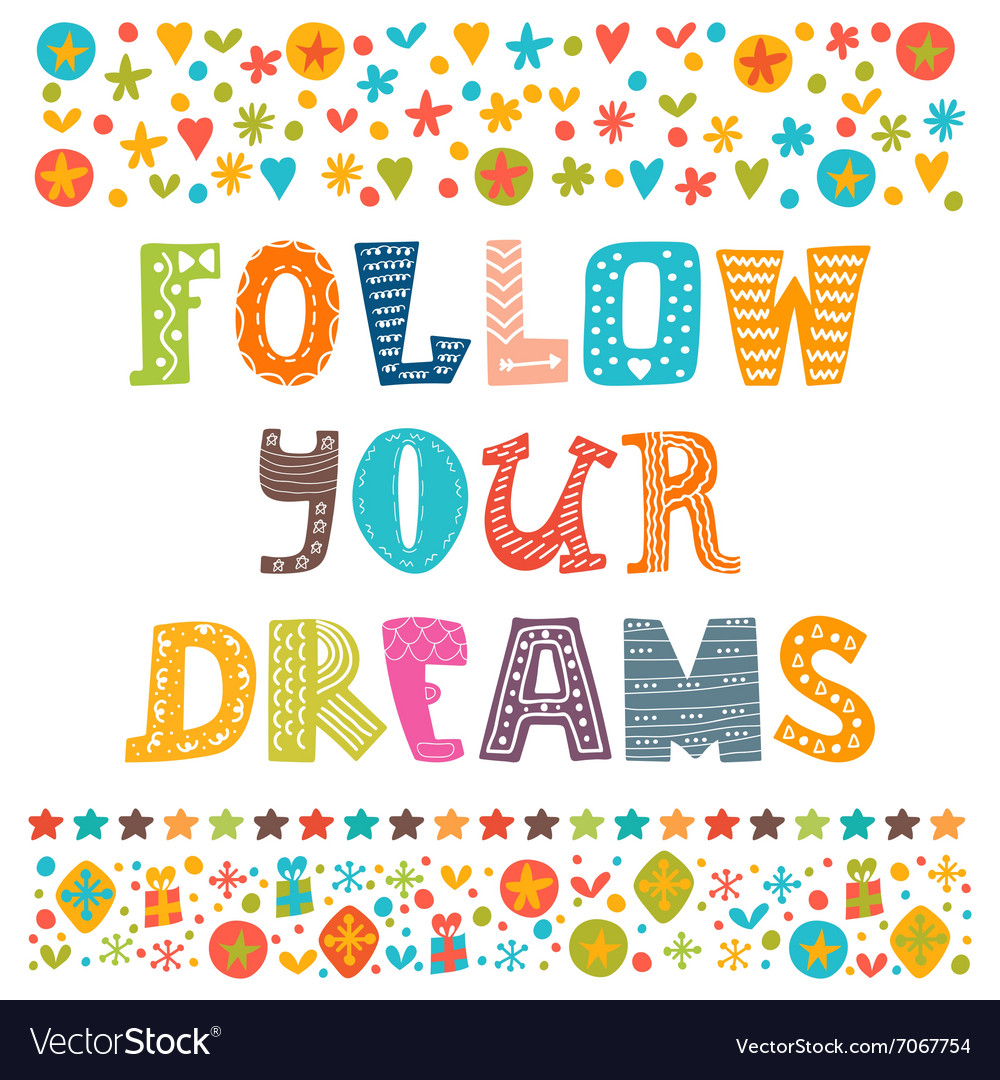 Follow your dreams Hand drawn design elements