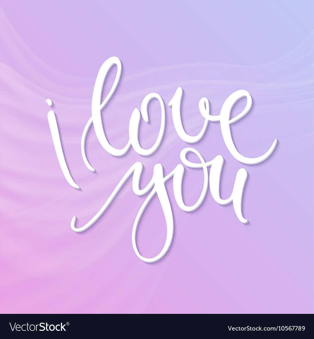 Hand lettering quote - I love you - on tender