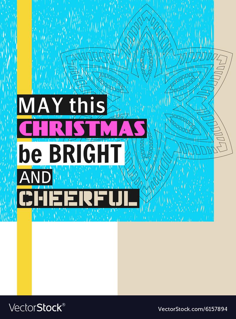 May this Christmas be bright and cheerful