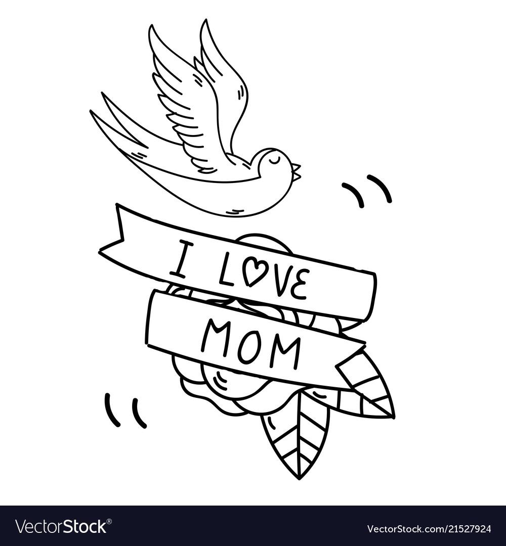 Tattoo i love mom ribbon bird background im