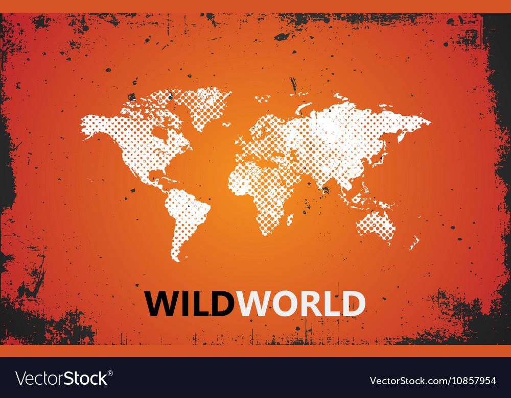 World Map Wild world poster Grunge