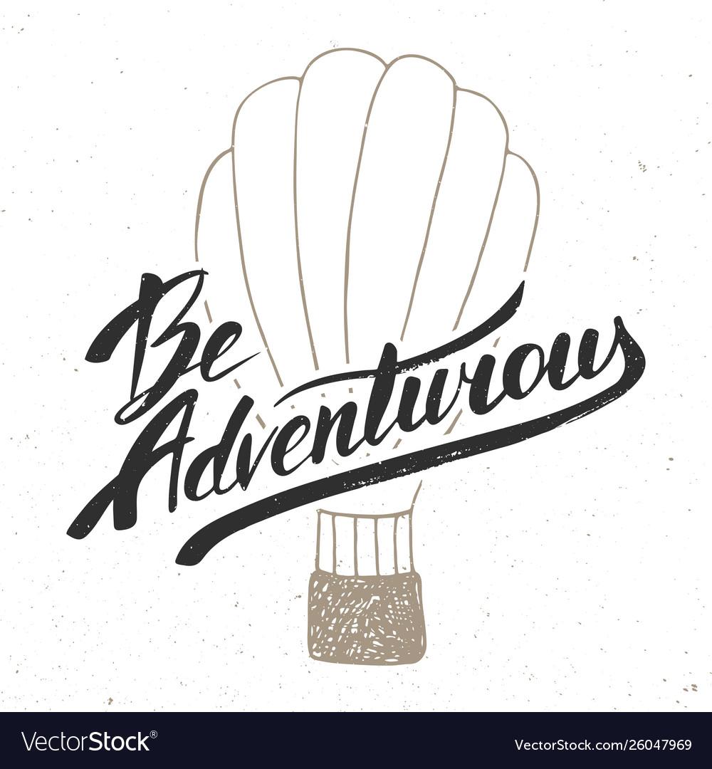 Be adventurous in vintage style handwritten