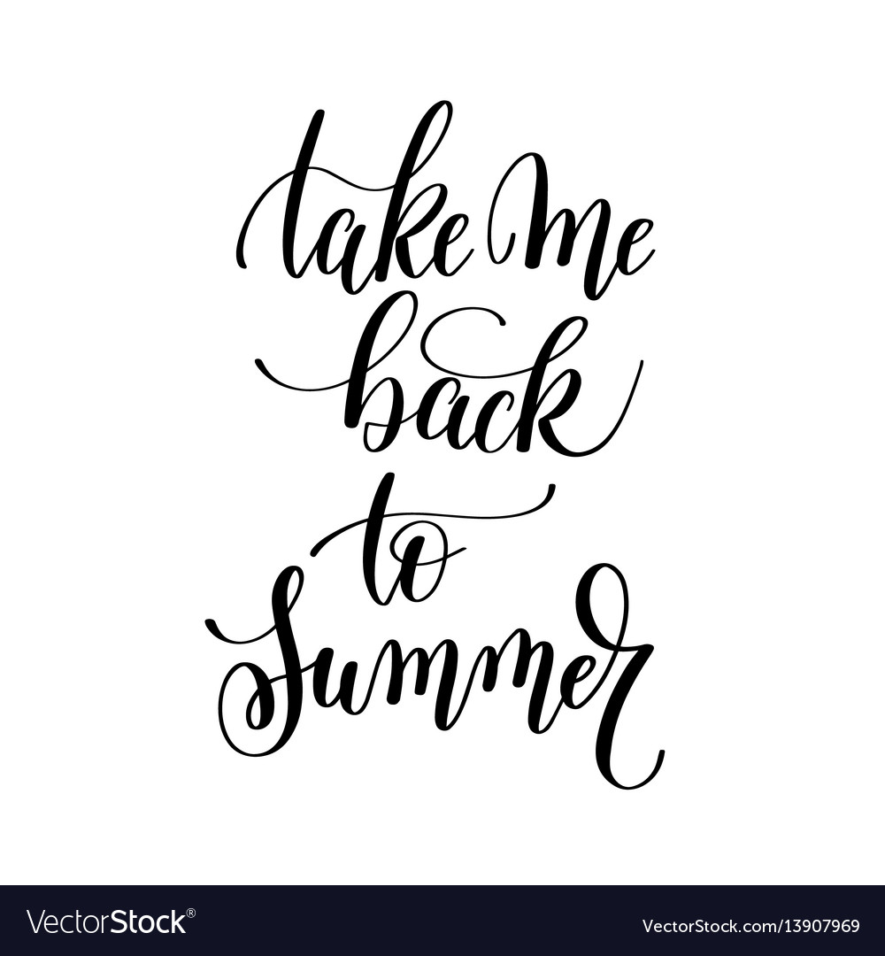 Take me back to summer inspirational quote about vector image