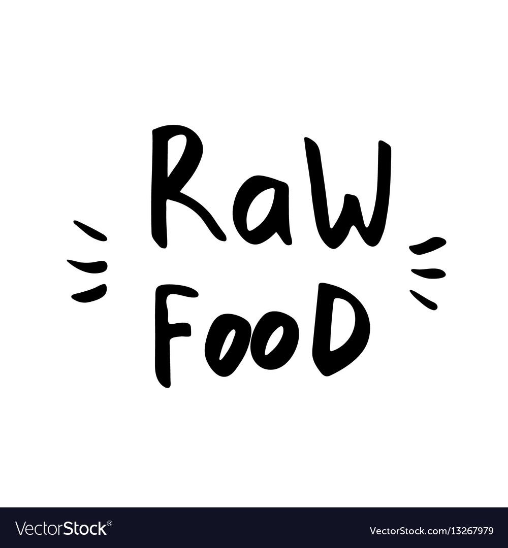 Raw food - hand drawn brush text badge sticker vector image