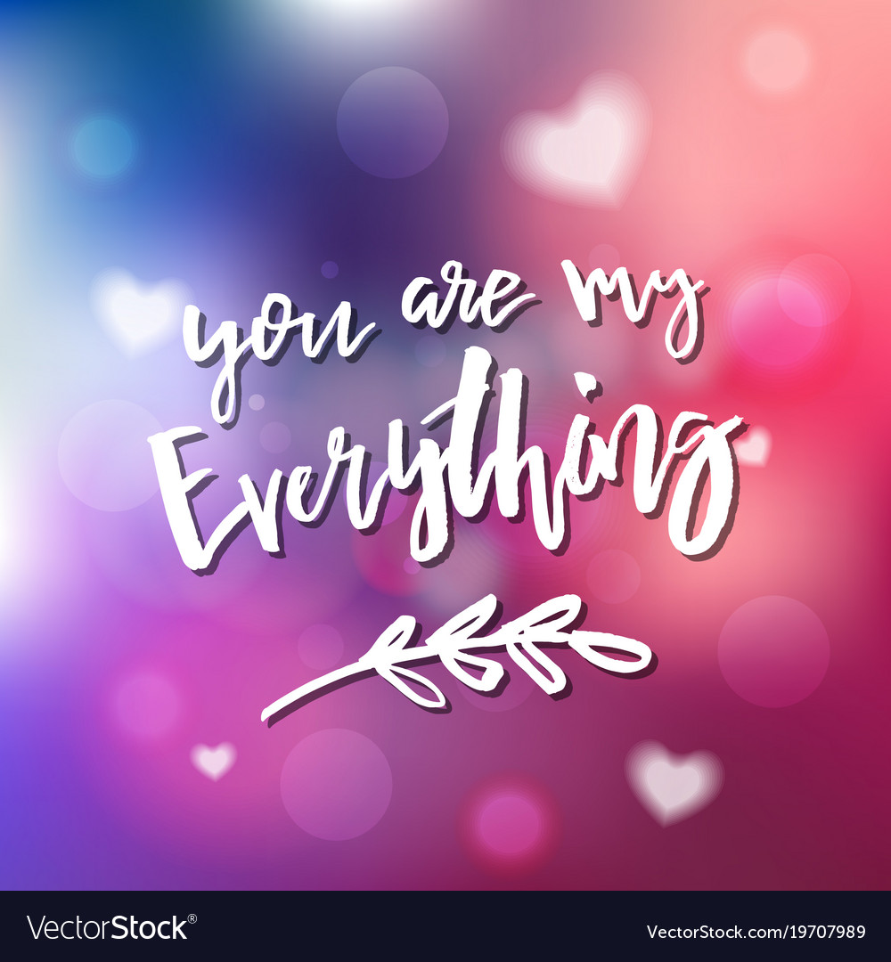 You Are My Everything Calligraphy For Royalty Free Vector