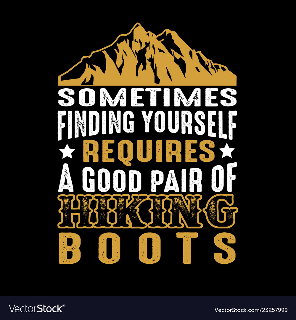 Hiking quote and saying best for graphic goods