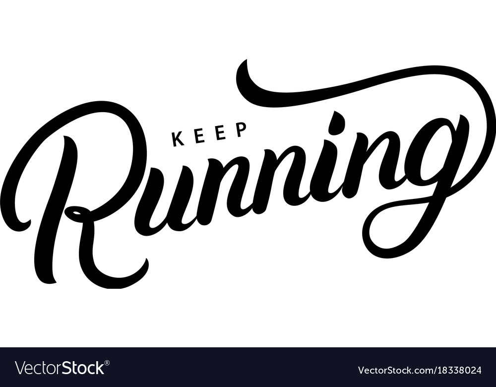 Keep running hand written lettering quote