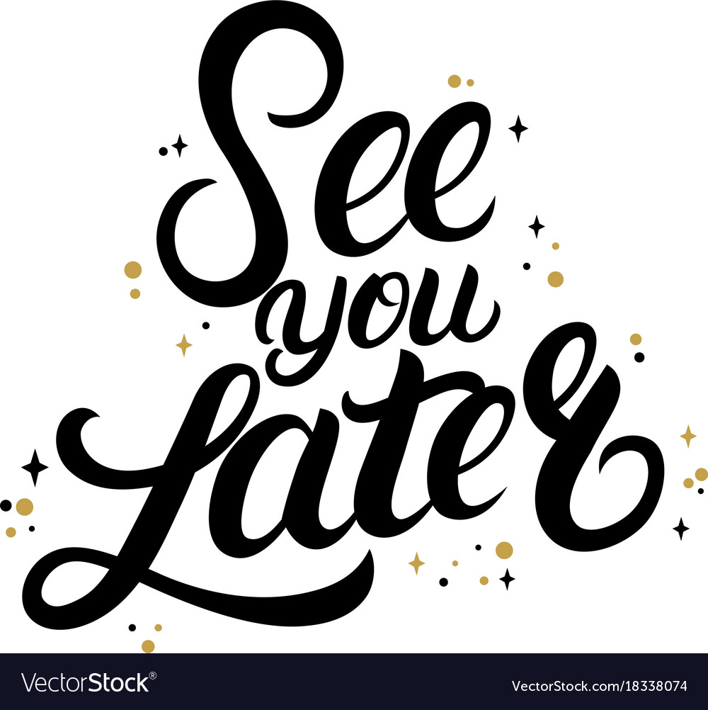 See You Later