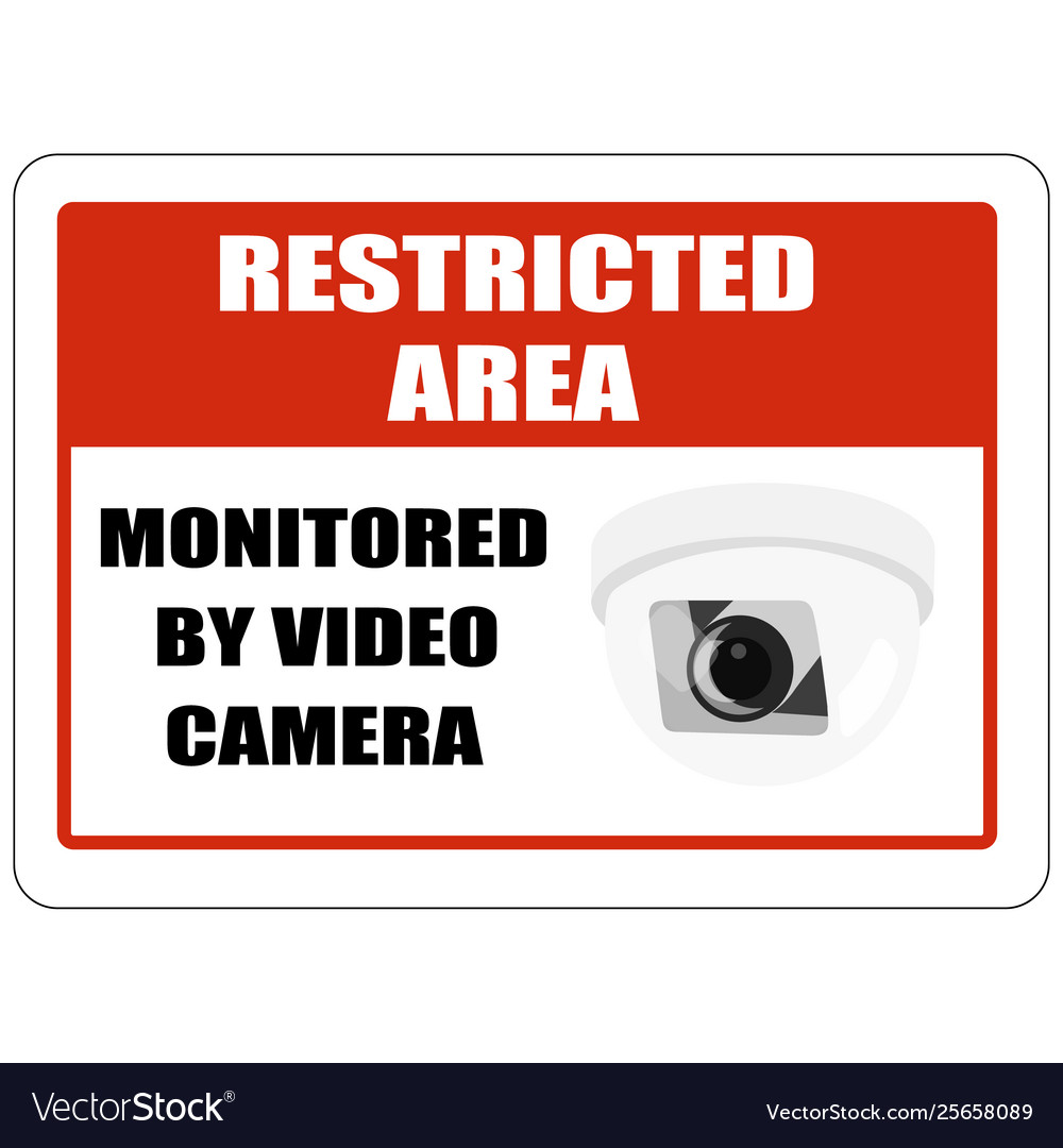 Restricted area sign monitored video camera