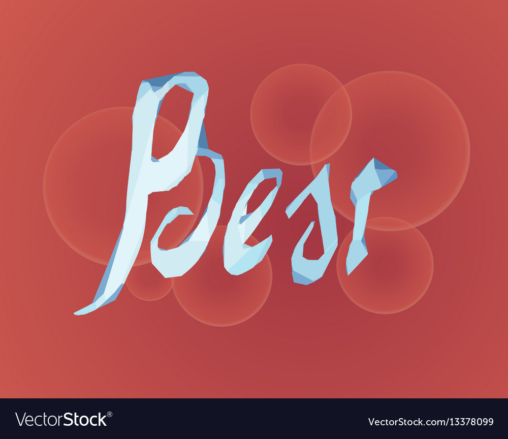 Best lettering made of ice on bokeh background vector image