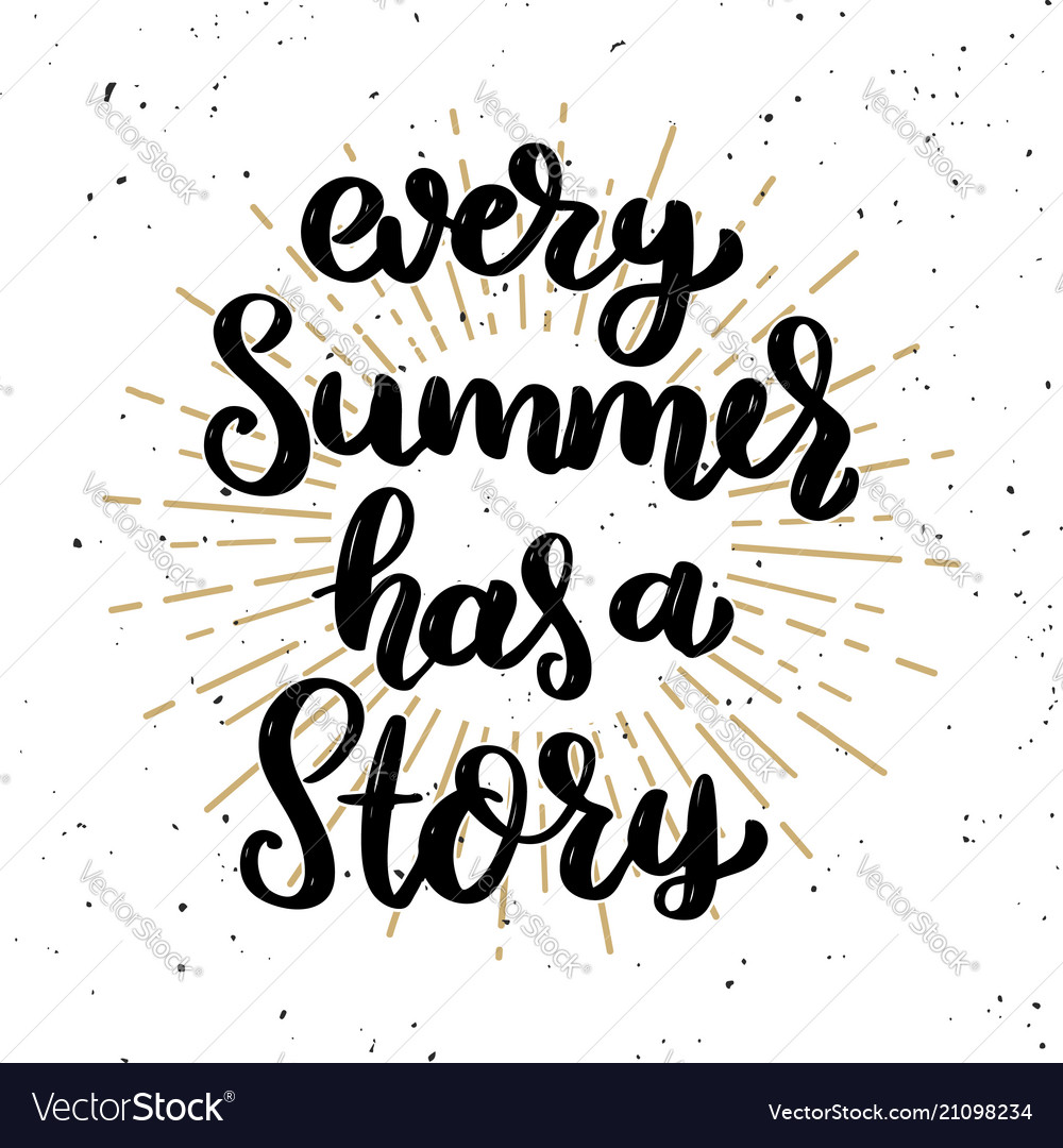 Every summer has a story lettering phrase on