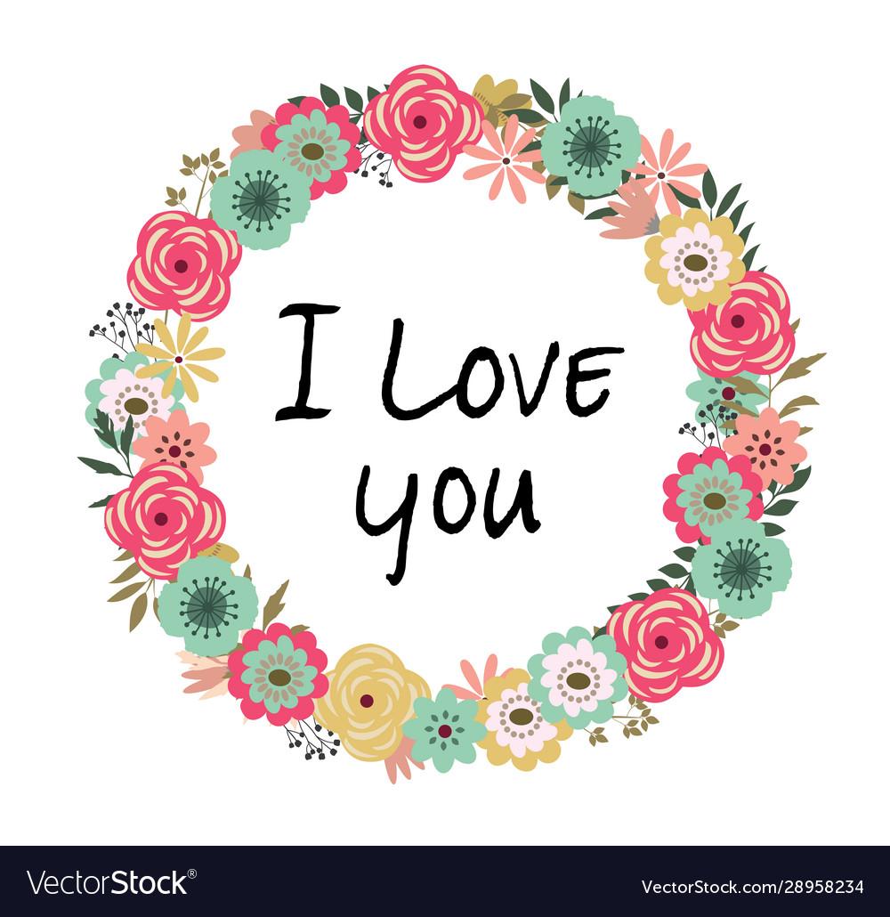 Floral frame i love you