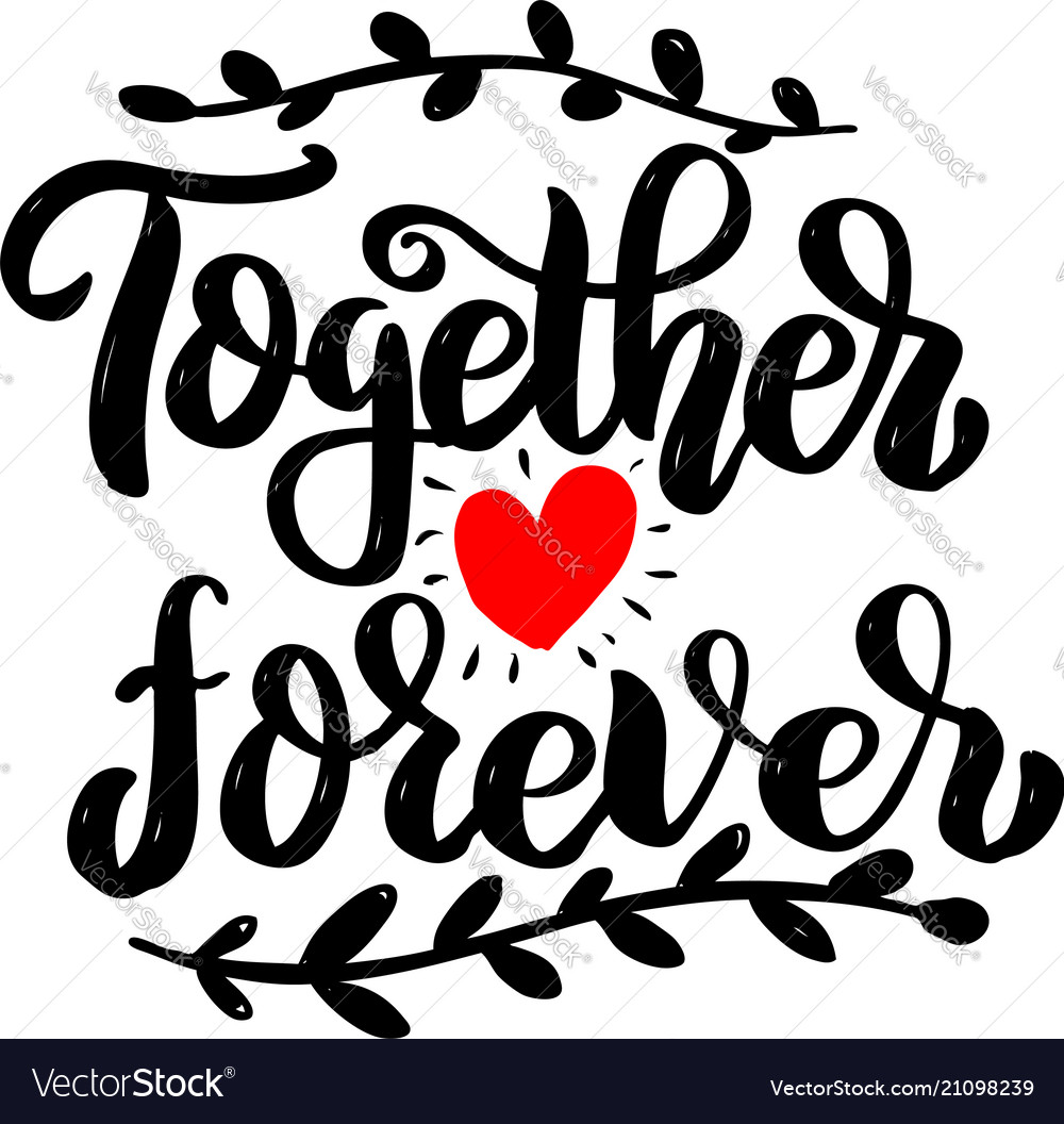 Together forever lettering phrase isolated on